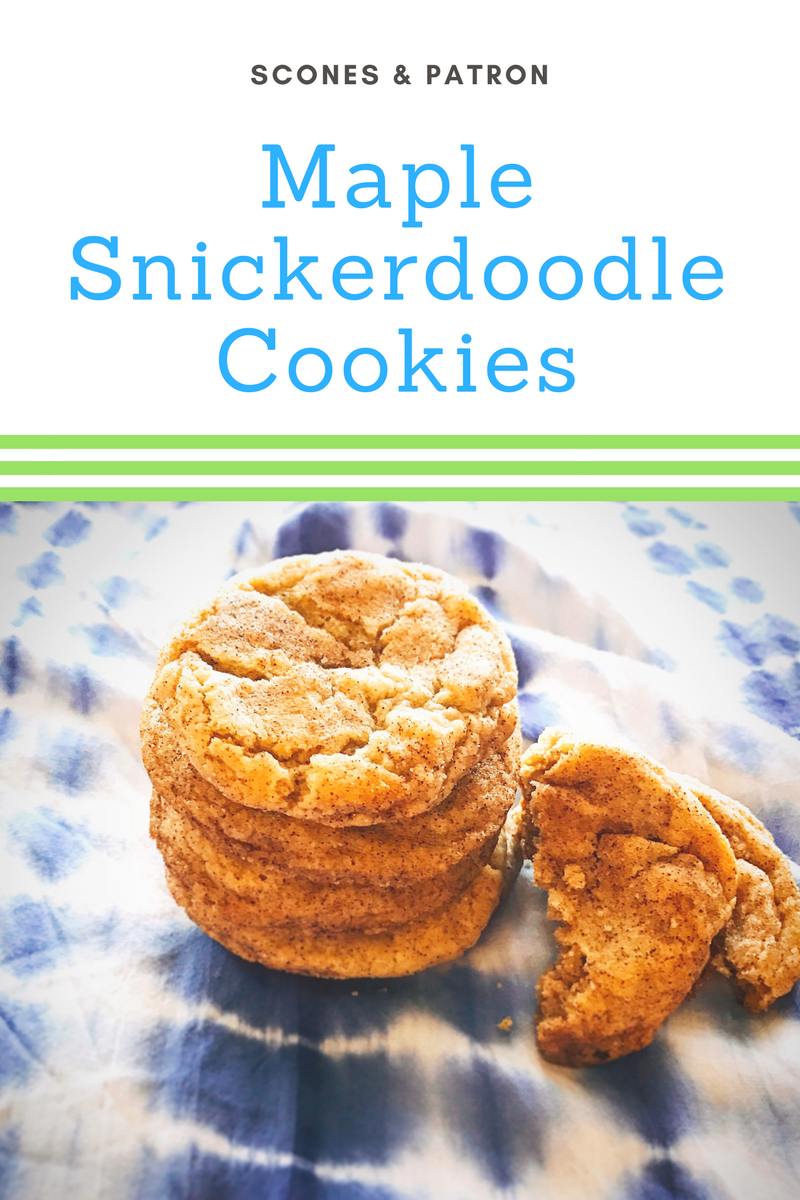 Maple Snickerdoodle Cookies – Scones and Patron
